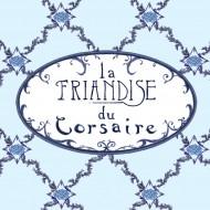 LA FRIANDISE DU CORSAIRE